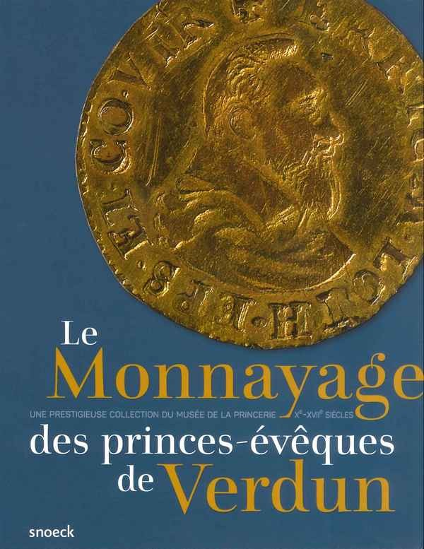 Le monnayage des princes eveques de verdun